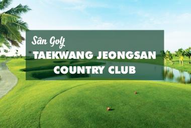 Bảng giá, Voucher sân golf Taekwang Jeongsan Country Club