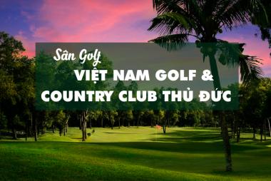 Bảng giá, Voucher sân golf Vietnam Golf & Country Club Thủ Đức