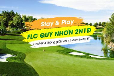 Flash Sale - Stay & Play FLC Quy Nhơn 2N1Đ, miễn phí vé máy bay Quy Nhơn:  chơi Golf không giới hạn + 1 đêm FLC Quy Nhơn 5*