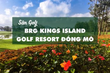 Bảng Giá, Voucher Sân Golf BRG Kings Island Golf Resort Đồng Mô