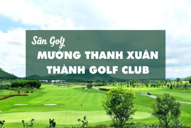 Bảng giá, Voucher sân golf Mường Thanh Xuân Thành Golf Club