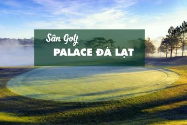 Bảng Giá, Voucher Sân Golf Đà Lạt Palace Golf Club