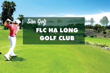 Bảng Giá, Voucher Sân Golf FLC Hạ Long Golf Club