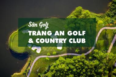 Bảng Giá, Voucher Sân Golf Tràng An Golf & Country Club Ninh Bình