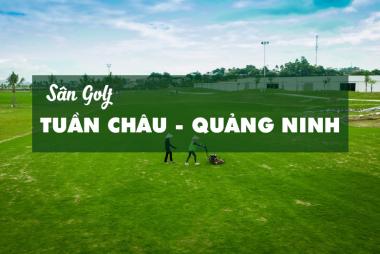 Bảng Giá, Voucher Sân Golf Tuần Châu Quảng Ninh