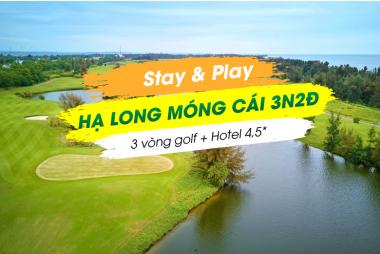 Stay & Play Hạ Long - Móng Cái 3N2Đ: 2 Vòng Golf + 2 Đêm Khách Sạn 5*