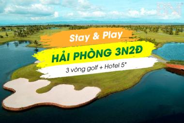 Stay & Play Hà Nội - Hải Phòng 3N2Đ:  3 vòng Golf + 2 Đêm Vinpearl Hải Phòng 5*