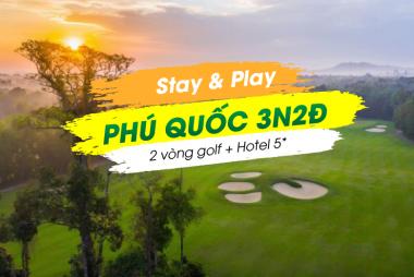 Stay & Play Phú Quốc 3N2Đ: 2 Vòng Golf + 2 Đêm Vinpearl Resort & Spa Phú Quốc 5*
