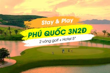 Stay & Play Phú Quốc 3N2Đ: 2 Vòng Golf + 2 Đêm Vinoasis Resort Phú Quốc 5*