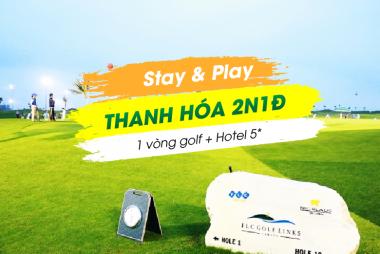 Stay & Play Thanh Hoá 2N1Đ: 1 Vòng Golf + 1 Đêm FLC Luxury Hotel Sầm Sơn 5*