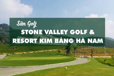 Bảng Giá, Voucher Sân Golf Stone Valley Golf & Resort Kim Bảng, Hà Nam