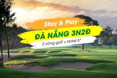 Stay & Play Đà Nẵng 3N2Đ: 3 Vòng Golf + 2 Đêm Vinpearl Condotel Riverfront 5*