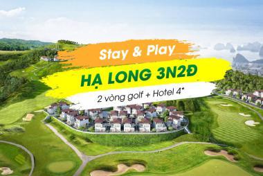Stay & Play Hạ Long 3N2Đ:  2 vòng Golf + 2 đêm KS Kingly Villa 4*