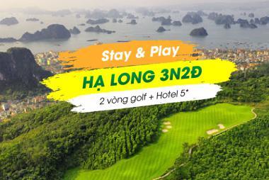 Stay & Play Hạ Long 3N2Đ: 2 vòng Golf + 2 đêm KS FLC Hạ Long 5*