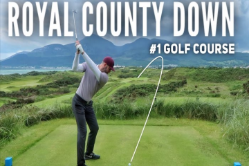 Royal County Down Golf Club, số 1 trong top 100 sân golf đẹp nhất thế giới